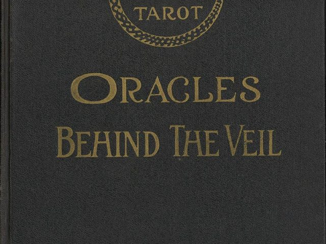 The Illustrated Key to the Tarot, the Veil of Divination, Illustrating the Greater and Lesser Arcana