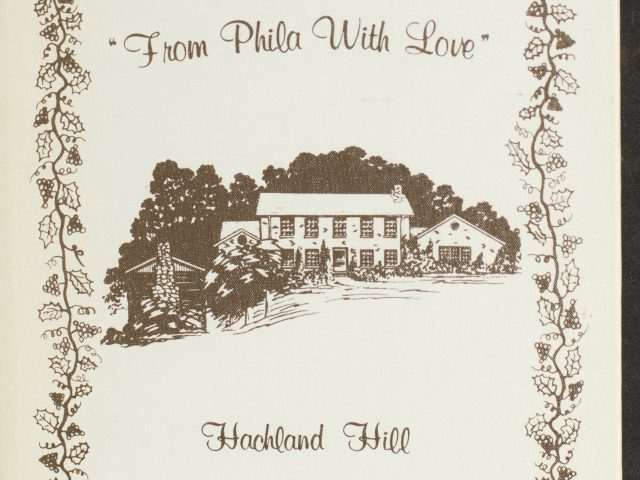 From Phila with Love; Hachland Hill Recipes