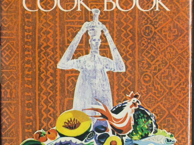 A West African Cook Book: An Introduction to Good Food from Ghana, Liberia, Nigeria, and Sierra Leone