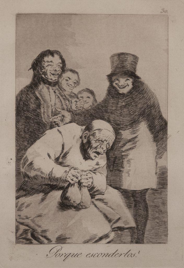Francisco Goya (1746-1828) Porque esconderlos? (Why Hide Them?), plate 30 from Los Caprichos (1799) Engraving and aquatint 8 7/16 × 5 15/16 (21.4 × 15.1 cm) Collection of Jack May