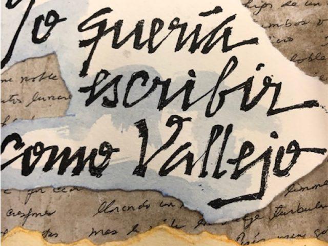 Yo quería escribir como Vallejo